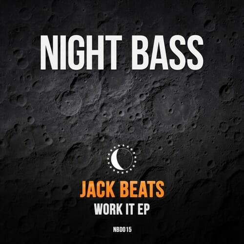 Jack Beats bring 'Work It' EP to Night BassJack Beats Work It