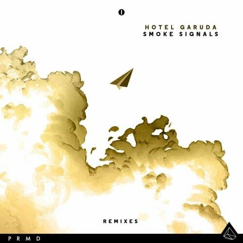Hotel Garuda – Smoke Signals (Alizzz Remix)SmokeSignals ElectricMantisRm