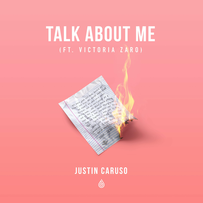 Justin Caruso – Talk About Me (Ft. Victoria Zaro)Justin Caruso Talk About Me