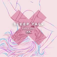 Paris & Simo – Sleep Talk (Original Mix)Paris Simo