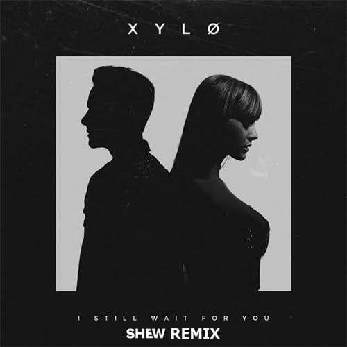 XYLØ – I Still Wait For You (Shew Remix)Shew