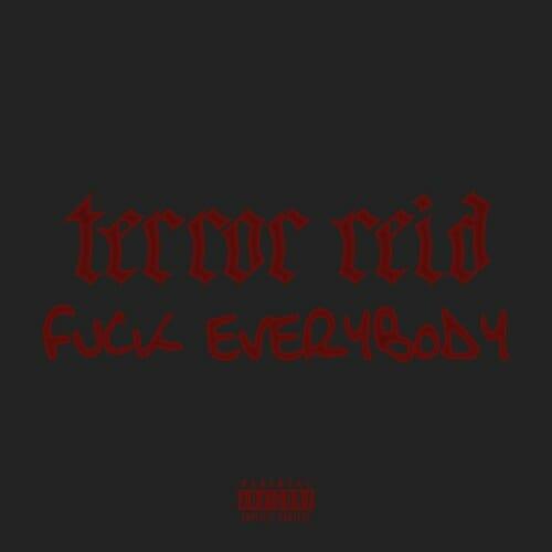 Terror Reid – FUCK EVERYBODY (Original Mix)Terror Reid