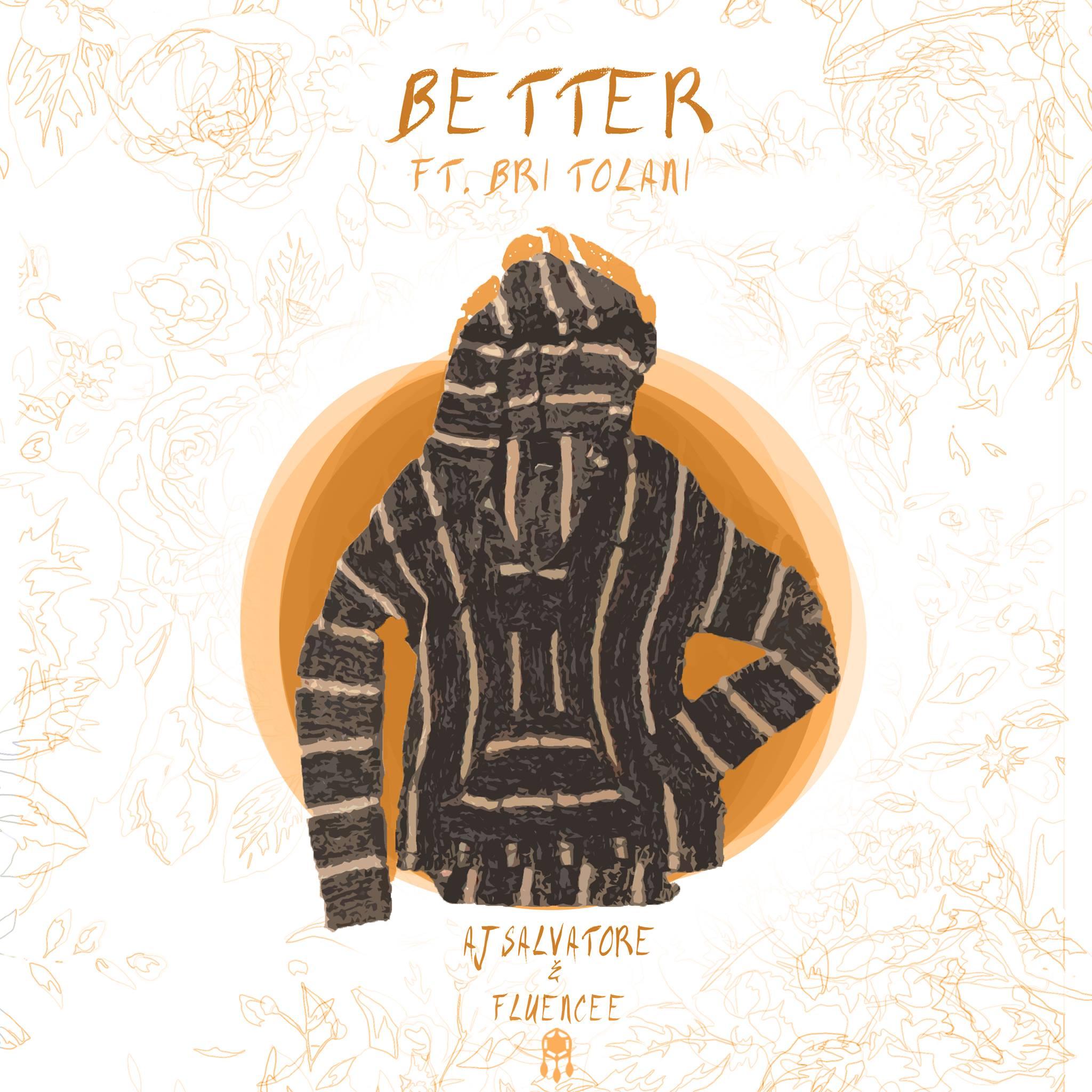 AJ Salvatore & Fluencee – Better ft. Bri Tolani (Original Mix)20901006 1551652974903518 5424477161173670164 O