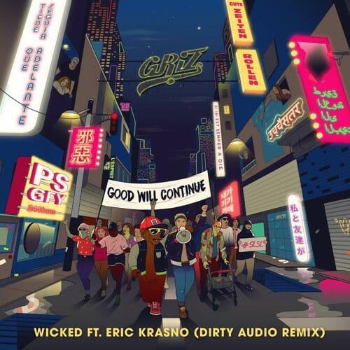 GRiZ – Wicked (Dirty Audio Remix)Griz Dirty Audio Remi