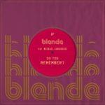 Exclusive: Blende ft Mickael Karkousse – Do You Remember?30571171 10160432983880193 3175012208010592256 O