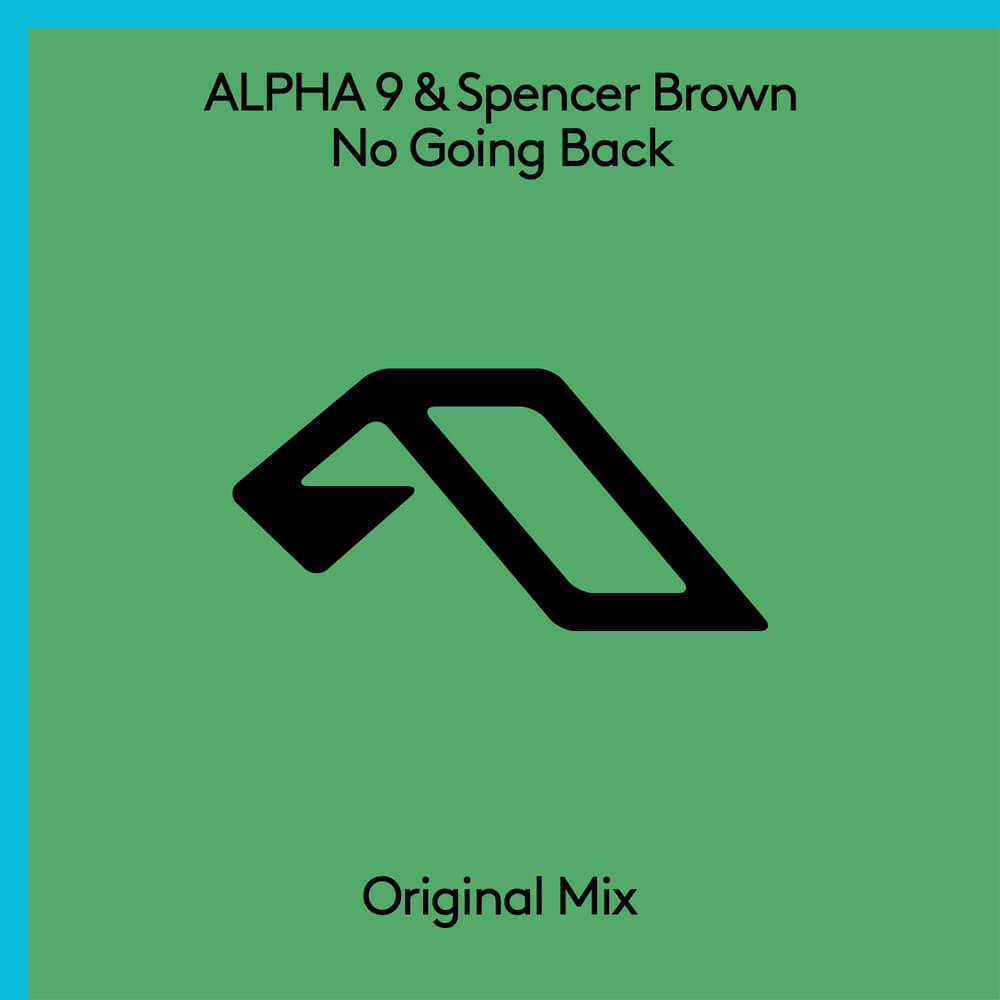 Alpha 9 and Spencer Brown team up for 'No Going Back'Alpha9 Spencer Brown