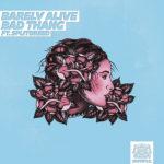 Barely Alive - Bad Thang