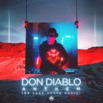 Don Diablo releases club focused track, 'Anthem (We Love House Music)'Don Diablo Anthem