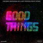 First Listen: Cedric Gervais, Just Kiddin, & Kyan join for 'Good Things'Cedric Gervais Just Kiddin Good Things