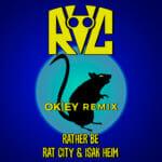 Rat City, Isak Heim, OKEY – Rather Be (OKEY Remix)RC RATHER BE Cover OkeyRemi 1